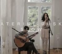 Το υπέροχο acoustic session της Katerine Duska «Slow»